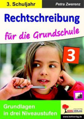 Rechtschreibung für die Grundschule / Klasse 3, Petra Zwerenz
