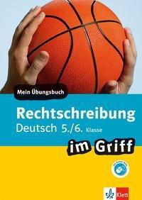 Rechtschreibung im Griff Deutsch 5./6. Klasse