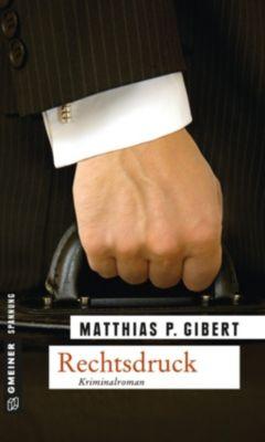 Rechtsdruck, Matthias P. Gibert