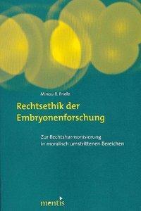 Rechtsethik der Embryonenforschung, Minou B. Friele