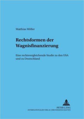 Rechtsformen der Wagnisfinanzierung, Matthias Möller