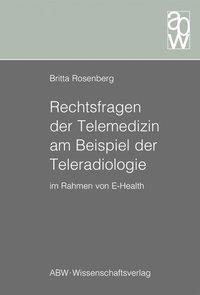 Rechtsfragen der Telemedizin am Beispiel der Teleradiologie im Rahmen von E-Health