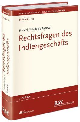 Rechtsfragen des Indiengeschäfts, Jörg Podehl, C. S. Mathur, Shalini Agarwal