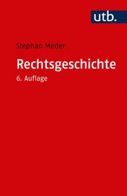 Rechtsgeschichte, Stephan Meder