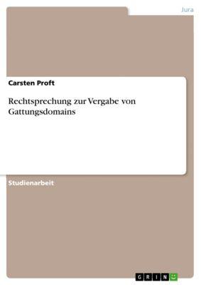 Rechtsprechung zur Vergabe von Gattungsdomains, Carsten Proft