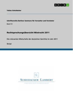Rechtsprechungsübersicht Mietrecht 2011, Tobias Scheidacker