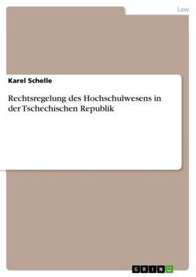 Rechtsregelung des Hochschulwesens in der Tschechischen Republik, Karel Schelle