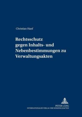 Rechtsschutz gegen Inhalts- und Nebenbestimmungen zu Verwaltungsakten, Christian Hanf