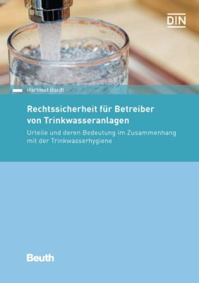 Rechtssicherheit für Betreiber von Trinkwasseranlagen, Hartmut Hardt
