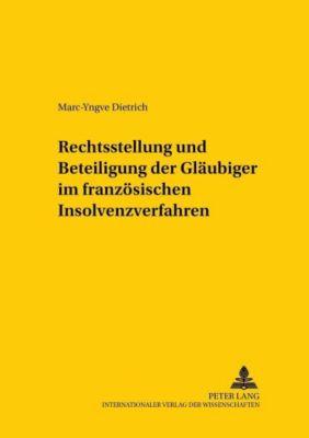 Rechtsstellung und Beteiligung der Gläubiger im französischen Insolvenzverfahren, Marc-Yngve Dietrich