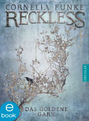 Reckless Band 3: Das goldene Garn, Cornelia Funke, Lionel Wigram