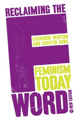 Reclaiming the F Word, Kristin Aune, Catherine Redfern