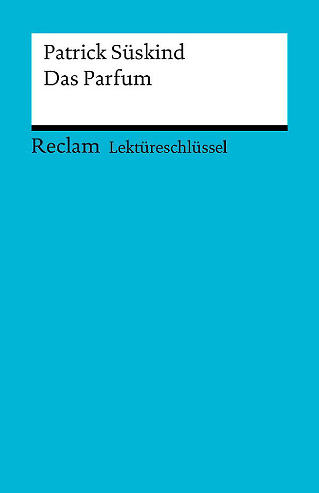 Reclam Lektüreschlüssel Lektüreschlüssel Patrick Süskind Das