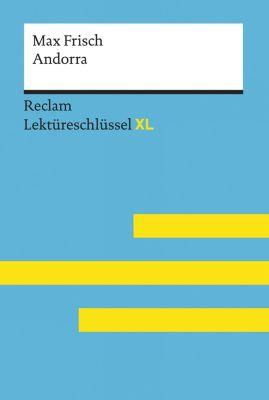 Reclam Lektüreschlüssel XL: Andorra von Max Frisch: Lektüreschlüssel mit Inhaltsangabe, Interpretation, Prüfungsaufgaben mit Lösungen, Lernglossar. (Reclam Lektüreschlüssel XL), Sabine Wolf
