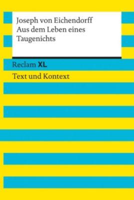 Reclam XL – Text und Kontext: Aus dem Leben eines Taugenichts, Josef Freiherr von Eichendorff