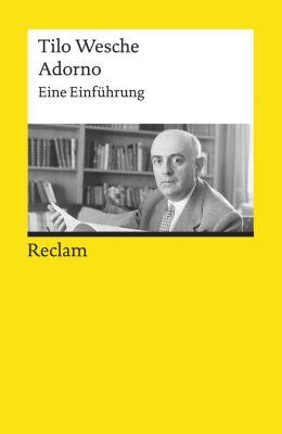 Reclams Universal-Bibliothek: Adorno. Eine Einführung, Tilo Wesche