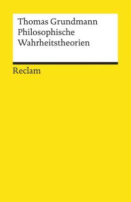 Reclams Universal-Bibliothek: Philosophische Wahrheitstheorien, Thomas Grundmann