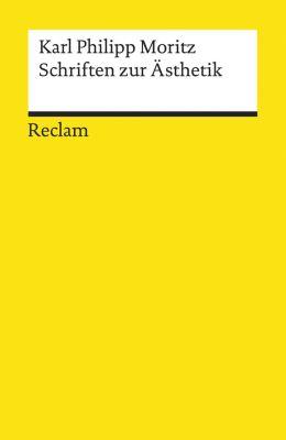 Reclams Universal-Bibliothek: Schriften zur Ästhetik, Karl Philipp Moritz
