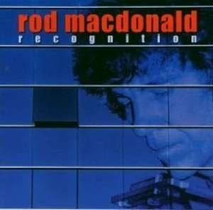 Recognition, Rod Macdonald