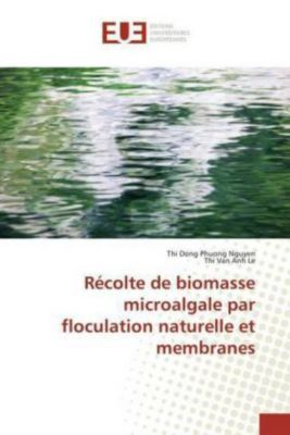 Récolte de biomasse microalgale par floculation naturelle et membranes, Thi Dong Phuong Nguyen, Thi Van Anh Le