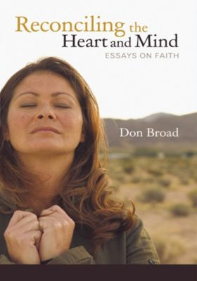 Reconciling the Heart and Mind, Don Broad