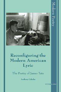 Reconfiguring the Modern American Lyric, Anthony Caleshu