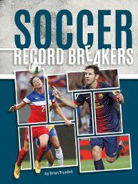 Record Breakers: Soccer Record Breakers, Brian Trusdell