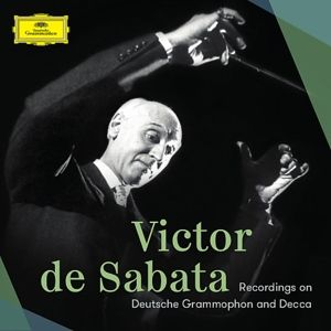 Recordings On Deutsche Grammophon & Decca Ltd.Edt., De Sabata, Bp, Lpo