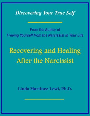 Recovering and Healing After the Narcissist, Ph.D. Martinez-Lewi