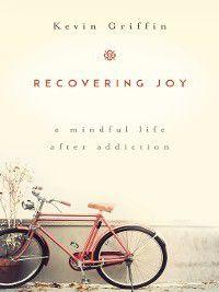 Recovering Joy, Kevin Griffin