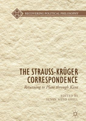 Recovering Political Philosophy: The Strauss-Krüger Correspondence