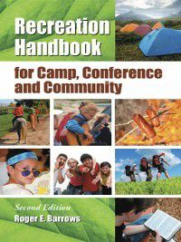 Recreation Handbook for Camp, Conference and Community, Roger E. Barrows
