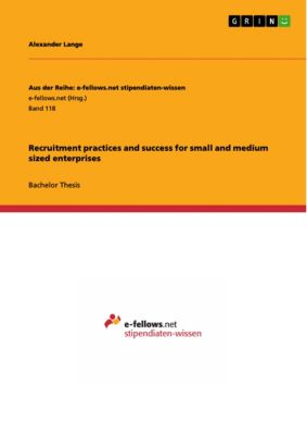Recruitment practices and success for small and medium sized enterprises, Alexander Lange