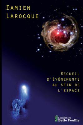 Recueil d'événements au sein de l'espace, Damien Larocque