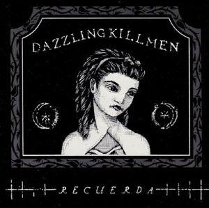 Recuerda, Dazzling Killmen