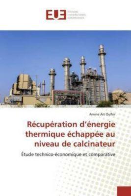 Récupération d'énergie thermique échappée au niveau de calcinateur, Amine Ait Oufkir