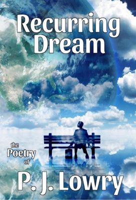 Recurring Dream, P.J. Lowry