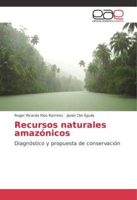 Recursos naturales amazónicos, Roger Ricardo Ríos Ramírez, Javier Del Águila