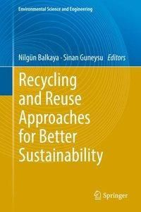 Recycling and Reuse Approaches for Better Sustainability