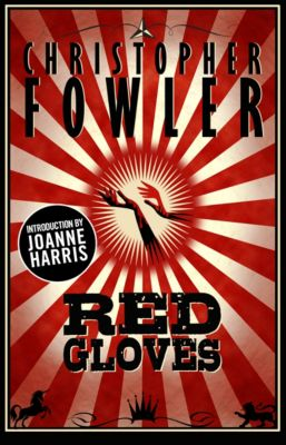 Red Gloves Vols. 1 & 2, Christopher Fowler
