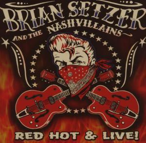 Red Hot & Live, Brian & The Nashvillains Setzer