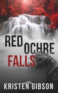 Red Ochre Falls, Kristen Gibson