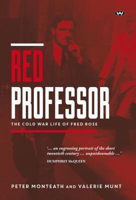 Red Professor, Peter Monteath, Valerie Munt