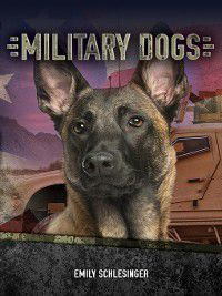 Red Rhino Nonfiction: Military Dogs, Emily Schlesinger