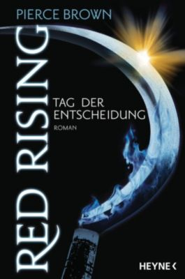 Red Rising Band 3: Tag der Entscheidung, Pierce Brown