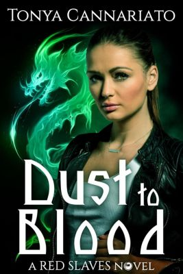 Red Slaves: Dust to Blood (Red Slaves, #1), Tonya Cannariato