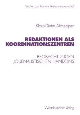 Redaktionen als Koordinationszentren, Klaus-Dieter Altmeppen