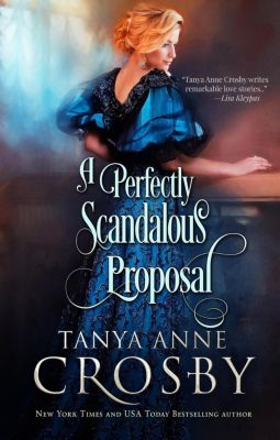 Redeemable Rogues: A Perfectly Scandalous Proposal (Redeemable Rogues), Tanya Anne Crosby