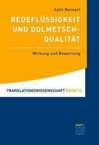 Redeflüssigkeit und Dolmetschqualität - Sylvi Rennert |