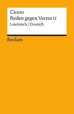 Reden gegen Verres, Lateinisch-Deutsch - Cicero |